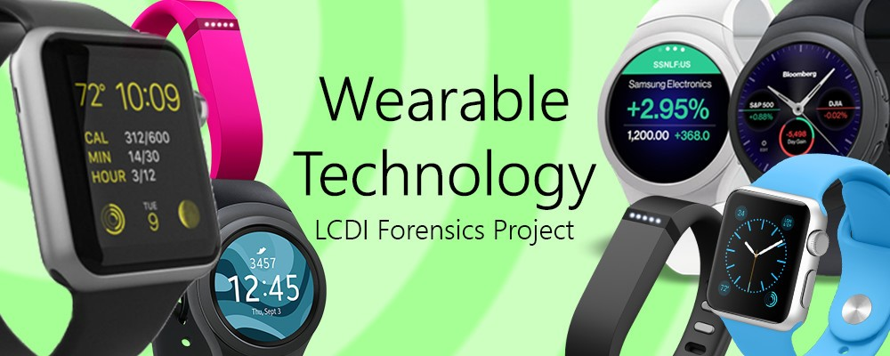 wearable technology Apple Watch, Samsung Galaxy Gear S2, FitBit Fitness Tracker LCDI Forensics Project